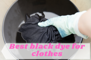 Best-black-dye-for-clothes