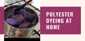 How to dye polyester fabric at home