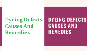 Dyeing Defects Causes And Remedies